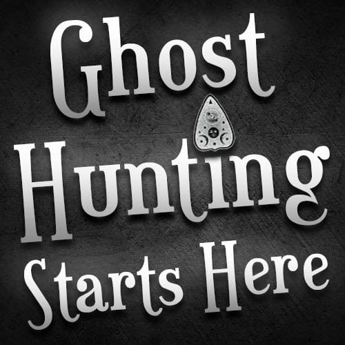Ghost Hunting Starts Here
